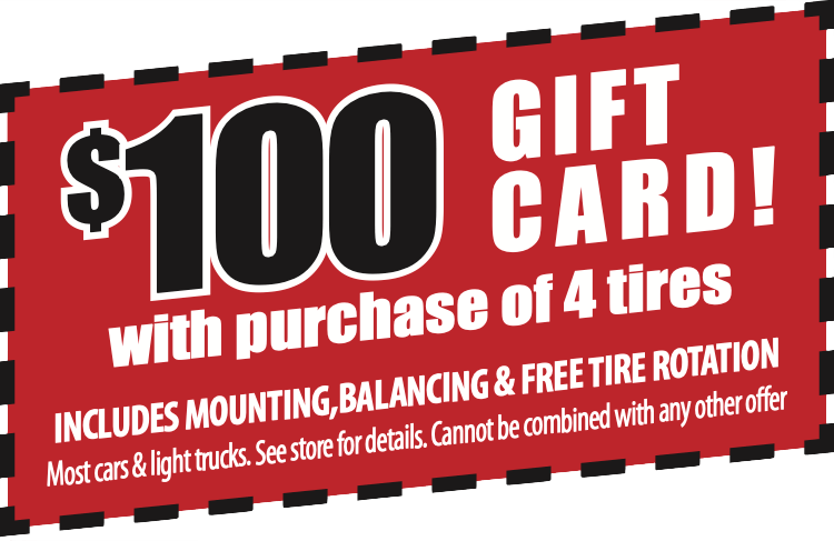 $100 off gift card with the purchase of 4 tires